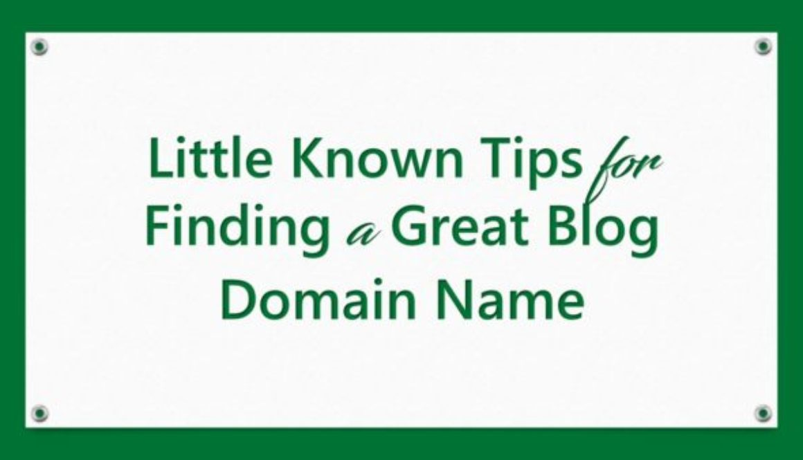 Little Known Tips for Finding a Great Blog Domain Name