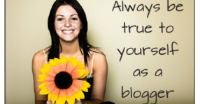 be true to your self as a blogger