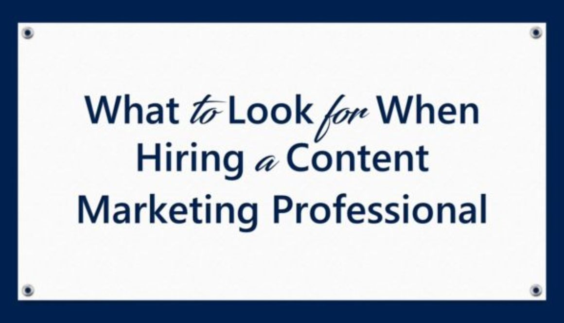 What to Look for When Hiring a Content Marketing Professional