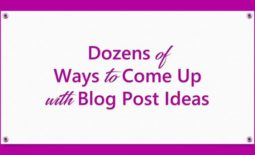 Dozens of Ways to Come Up With Blog Post Ideas