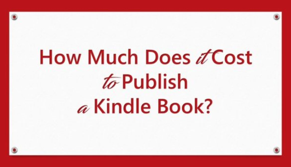 How Much Does it Cost to Publish a Kindle Book?
