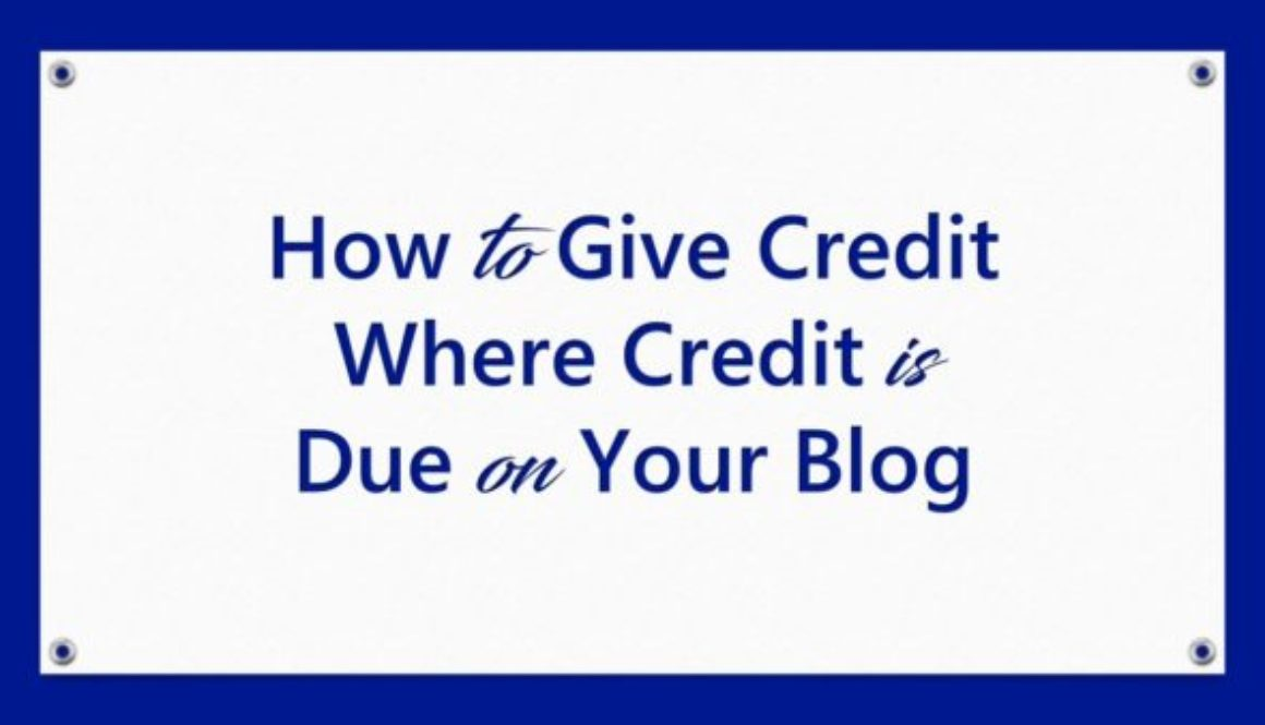 How to Give Credit Where Credit is Due on Your Blog