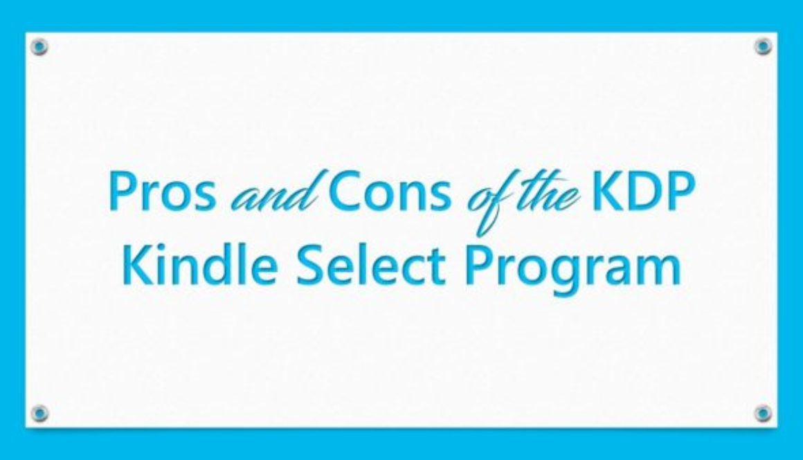 Pros and Cons of the KDP Kindle Select Program