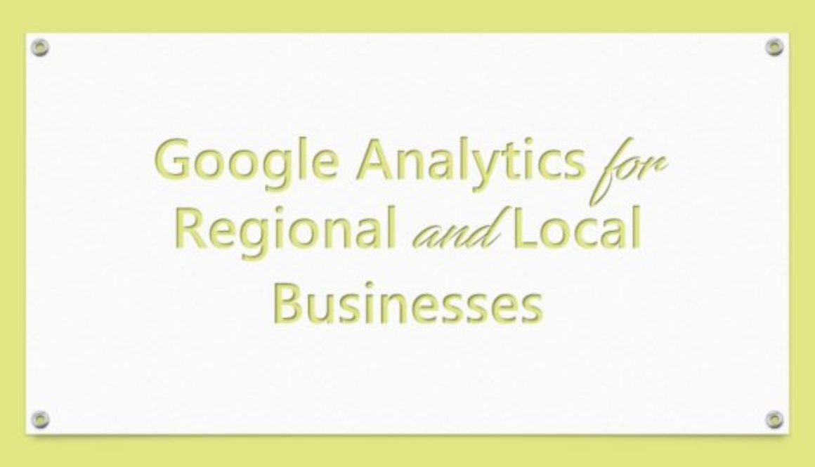 Google Analytics for Regional and Local Businesses