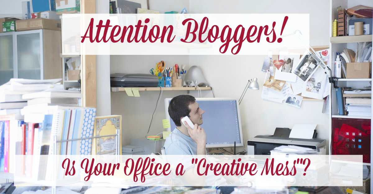 why bloggers should clean up their work environment