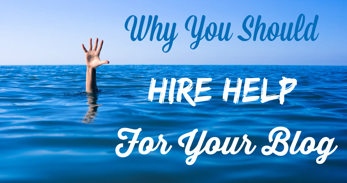why you should hire help for your blog
