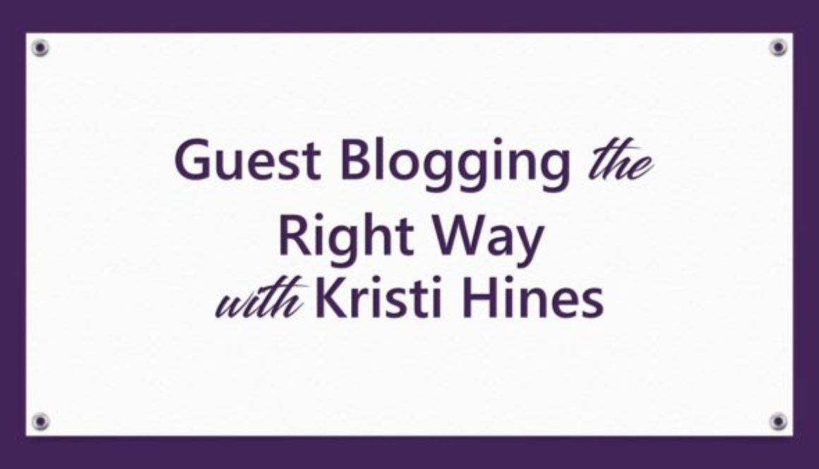 Guest Blogging the Right Way with Kristi Hines
