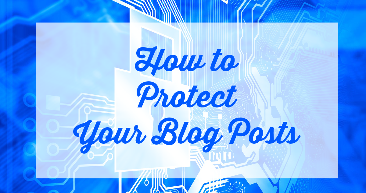How to protect your blog posts
