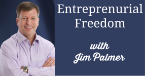 Entreprenurial Freedom with Jim Palmer