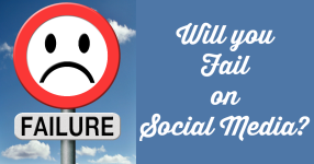 Will you fail on social media?