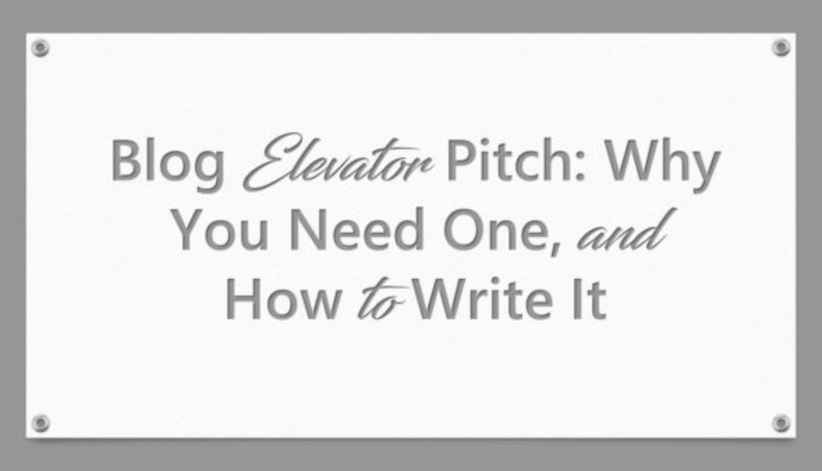 Blog Elevator Pitch: Why You Need One, and How to Write It