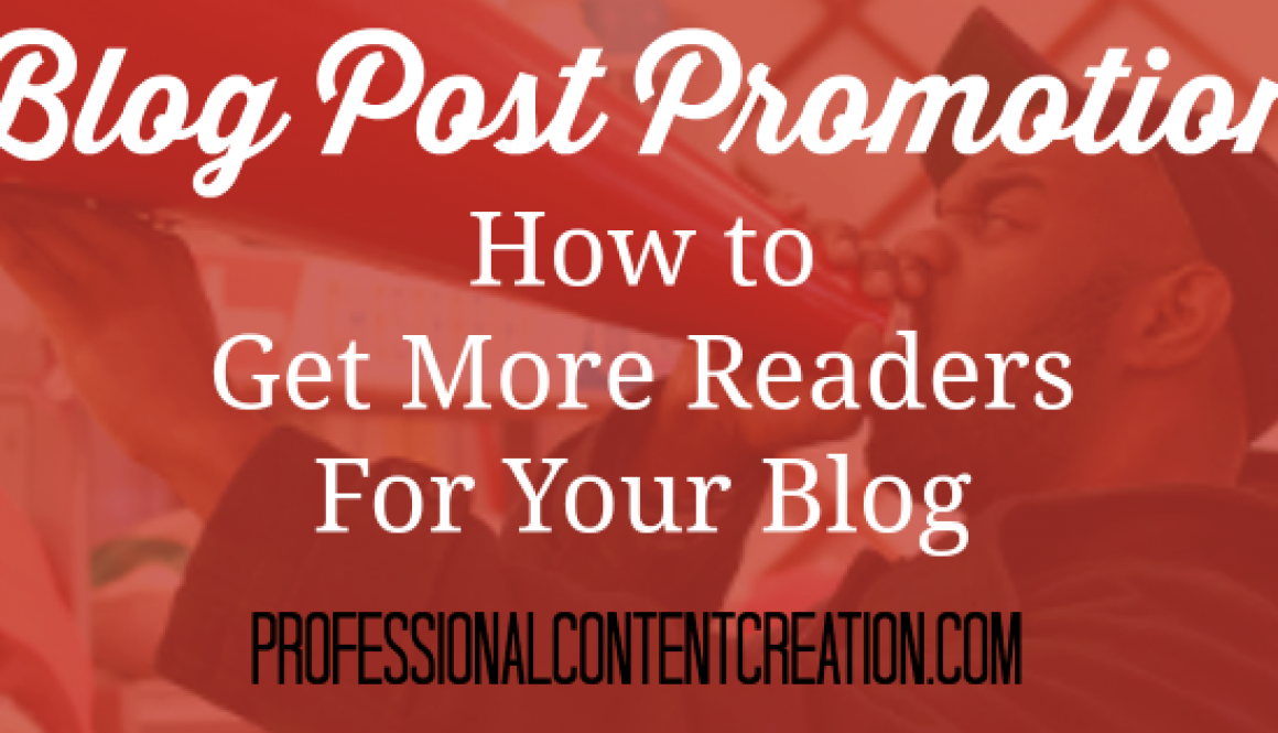 Blog post promotion: how to get more readers for your blog