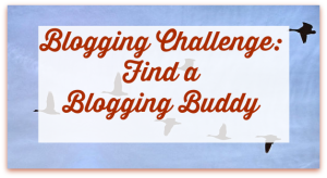 Blogging Challenge Find a Blogging Buddy