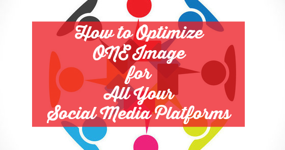 how_to_optimize_your_images_for_all_social_media_platforms