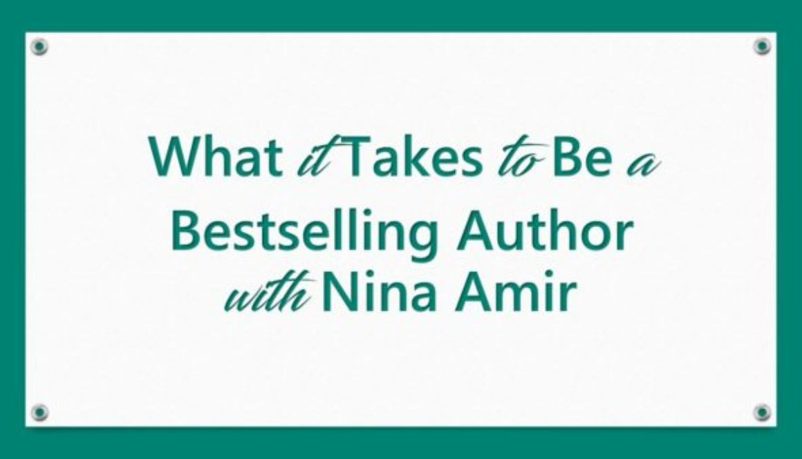 What it Takes to Be a Bestselling Author with Nina Amir