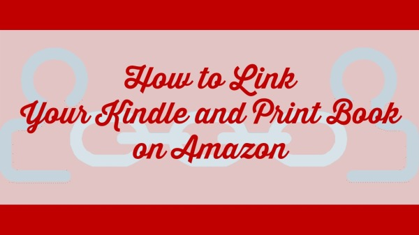 how to link your kindle and print book on amazon2
