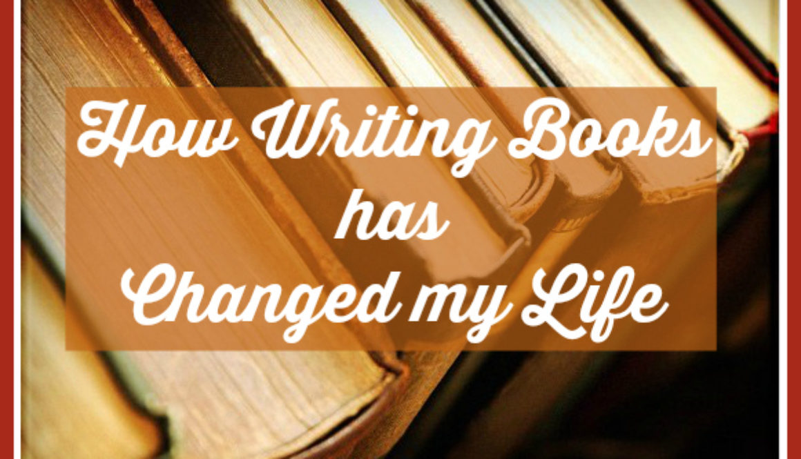 How Writing Books Has Changed My Life