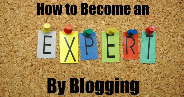How to become an expert by blogging
