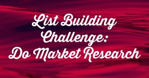 list building challenge do market research