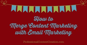 merge content marketing with email marketing