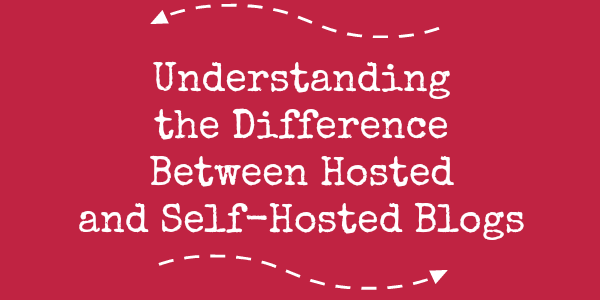 understanding the difference between hosted and self hosted blogs