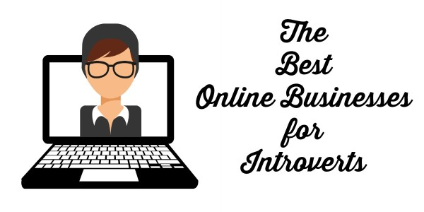 The best online businesses for introverts