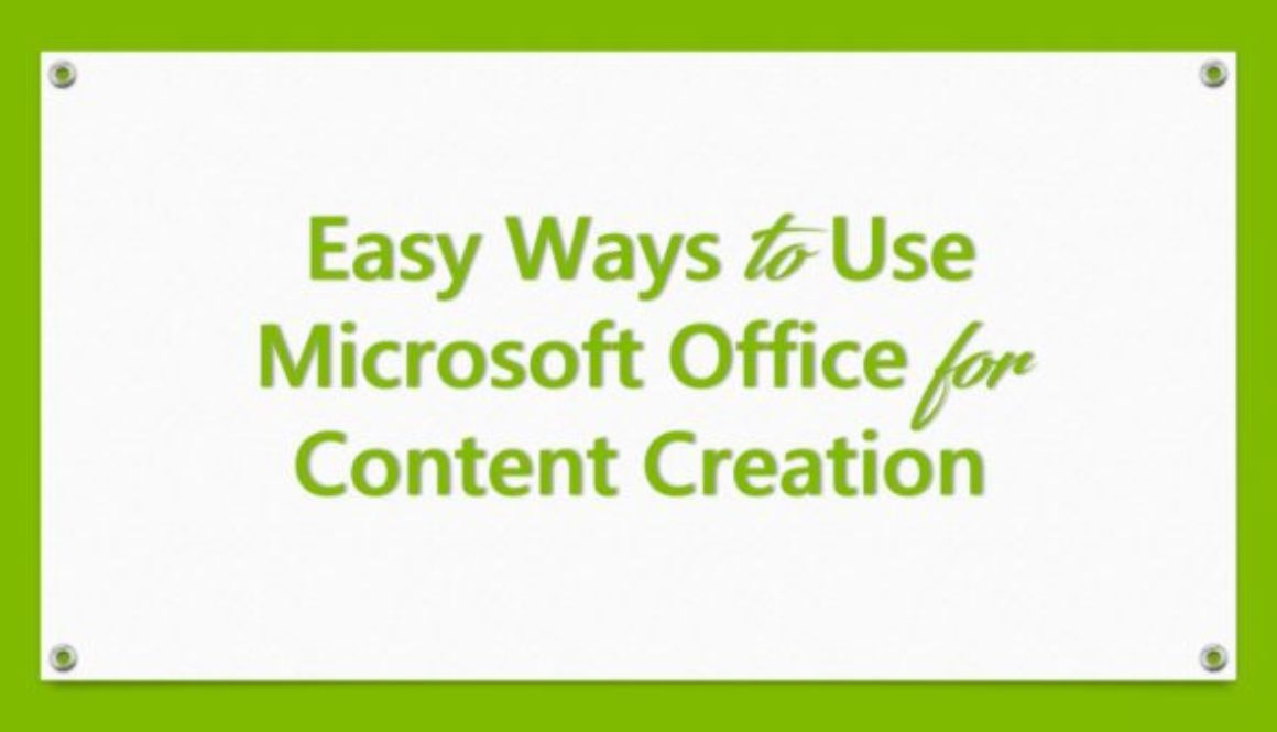 Easy Ways to Use Microsoft Office for Content Creation