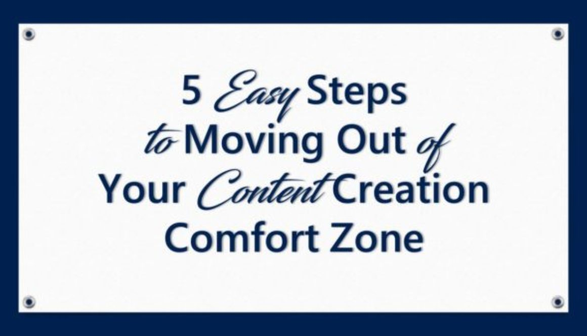 5 Easy Steps to Moving Out of Your Content Creation Comfort Zone
