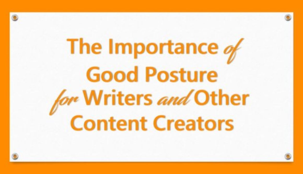 The Importance of Good Posture for Writers and Other Content Creators