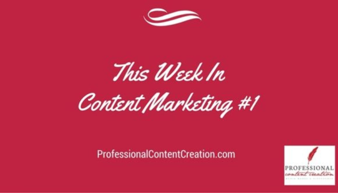 This Week in Content Marketing #1