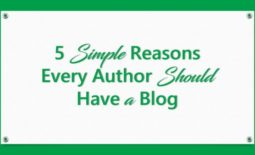 5 Simple Reasons Every Author Should Have a Blog