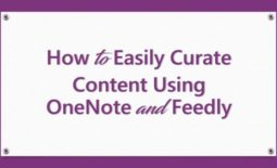 How to Easily Curate Content Using OneNote and Feedly