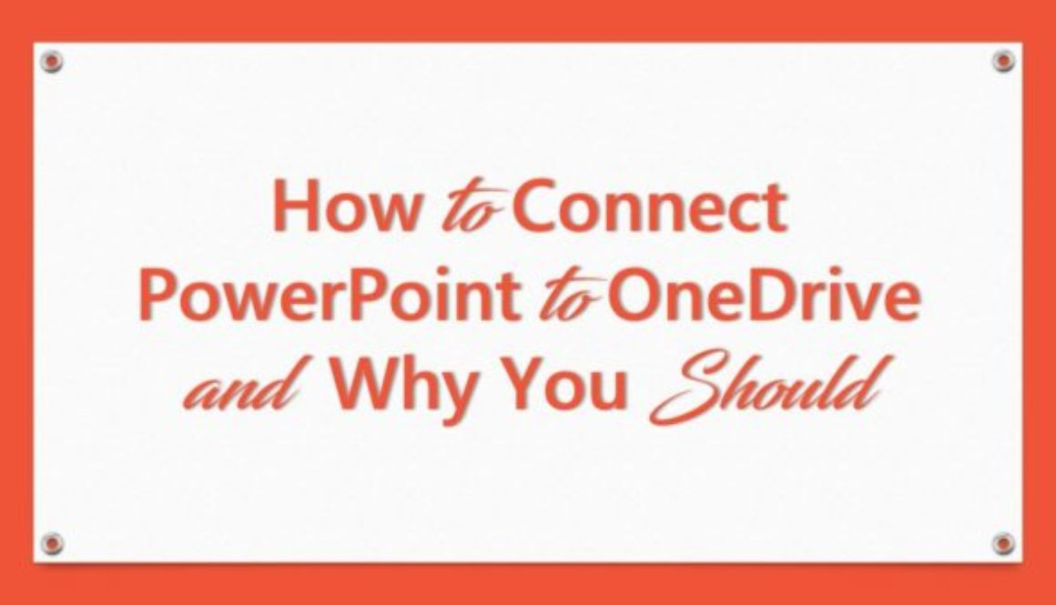 How to Connect PowerPoint to OneDrive and Why You Should